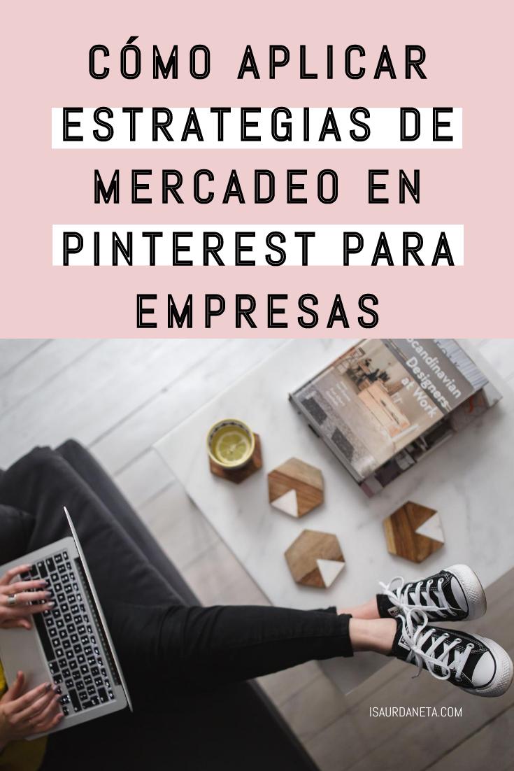 COMO APLICAR ESTRATEGIAS DE MERCADEO EN PINTEREST PARA EMPRESAS