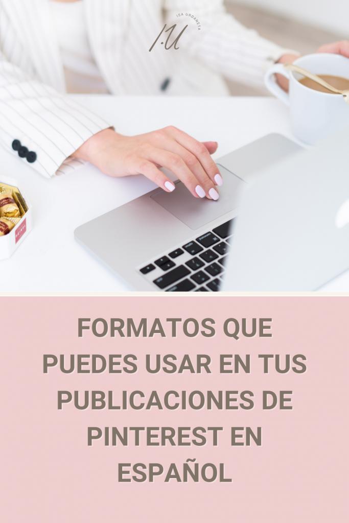 Formatos que puedes usar en Pinterest en español